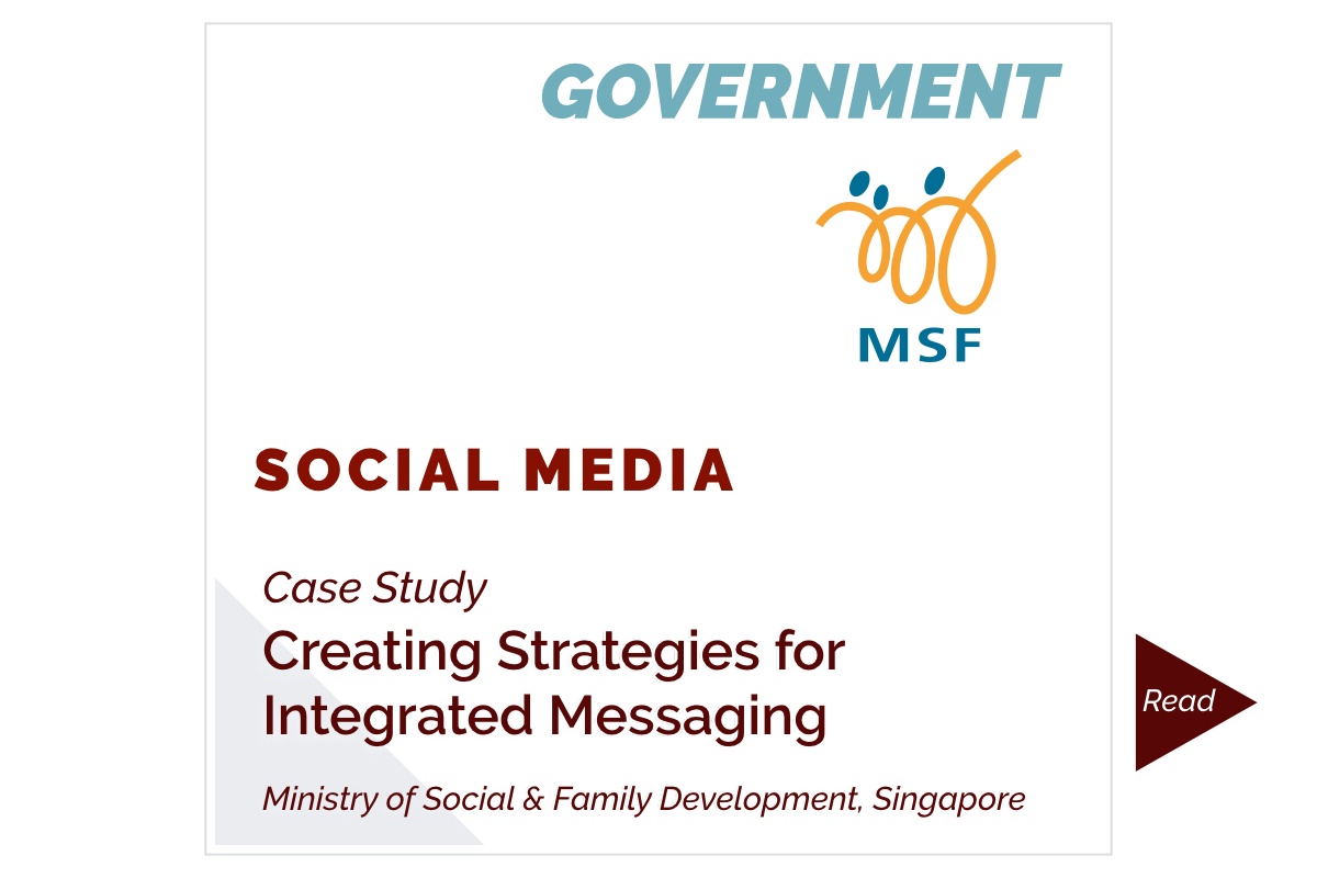 Creating Strategies for Integrated Messaging (Ministry of Social & Family Development)